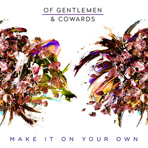Of Gentlemen & Cowards - Make It On Your Own