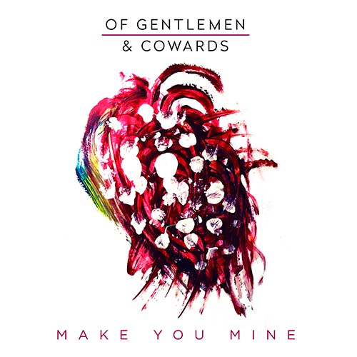 Of Gentlemen & Cowards - Make You Mine
