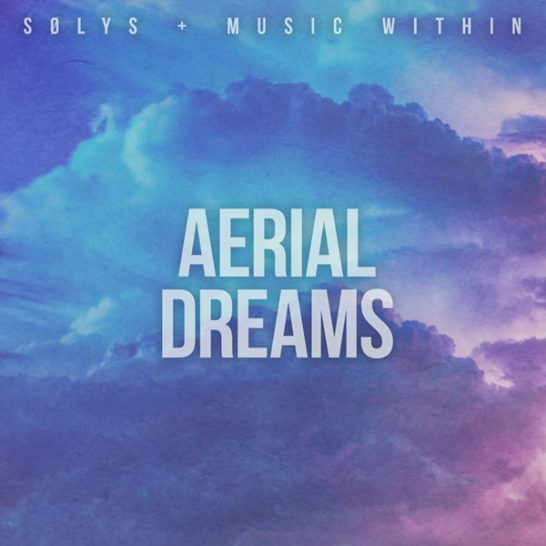 SØLYS, Music Within - Aerial Dreams