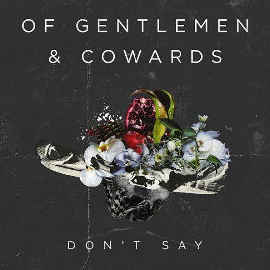 Of Gentlemen & Cowards - Don't Say