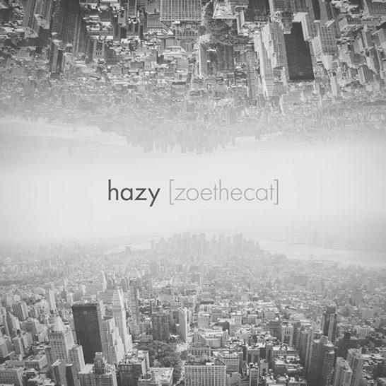 [zoethecat] - hazy