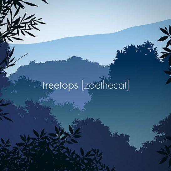 zoethecat - treetops