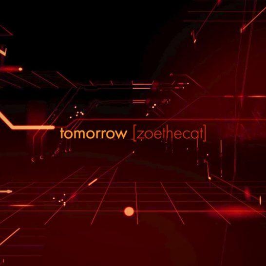 [zoethecat] - tomorrow